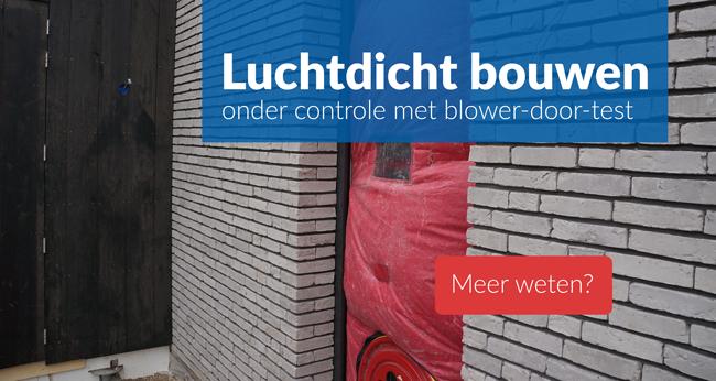 blower-door-test controle luchtdicht bouwen